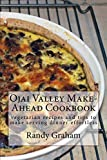 Best Make-ahead Recipes - Ojai Valley Make-Ahead Cookbook: vegetarian recipes and tips Review