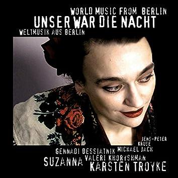 Unser war die Nacht - World Music From Berlin