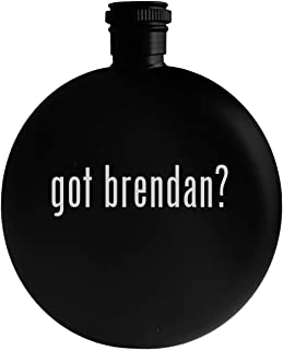 got brendan? - 5oz Round Alcohol Drinking Flask, Black