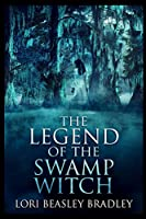 The Legend of the Swamp Witch