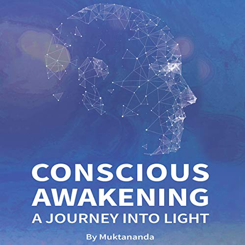 Conscious Awakening Audiobook By Muktananda cover art