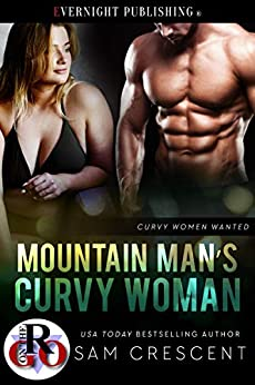 Mountain Man's Curvy Woman (Curvy Women Wanted Book 21) by [Sam Crescent]