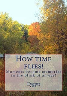How time flies!: Moments become memories in the blink of an eye!