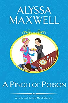 A Pinch of Poison (A Lady and Lady's Maid Mystery Book 2) by [Alyssa Maxwell]