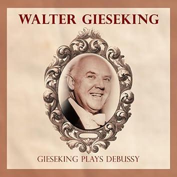 Gieseking Plays Debussy