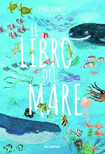 Il libro del mare. Ediz. a colori