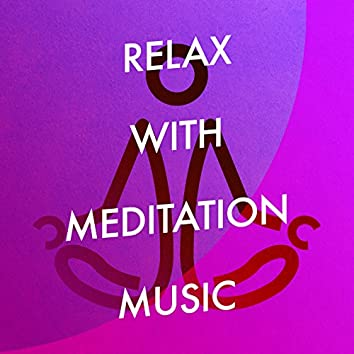 Relax with Meditation Music