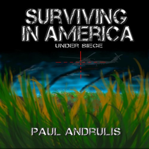Couverture de Surviving In America: Under Siege 2nd Edition