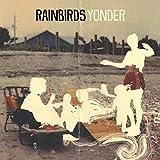 Songtexte von Rainbirds - Yonder