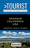 Greater Than a Tourist- Anaheim California USA: 50 Travel Tips from a Local