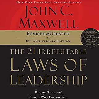 The 21 Irrefutable Laws of Leadership, 10th Anniversary Edition     Follow Them and People Will Follow You              By:                                                                                                                                 John Maxwell                               Narrated by:                                                                                                                                 John Maxwell                      Length: 3 hrs and 34 mins     140 ratings     Overall 4.5