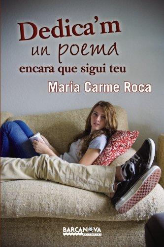 Dedica'm un poema encara que sigui teu (Llibres infantils i juvenils - Diversos)