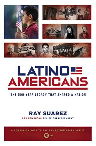 Compare Textbook Prices for Latino Americans: The 500-Year Legacy That Shaped a Nation Media tie-in Edition ISBN 9780451238146 by Suarez, Ray