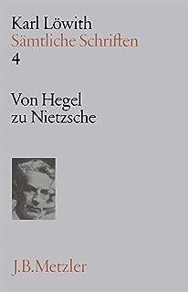 Sämtliche Schriften: Band 4: Von Hegel zu Nietzsche