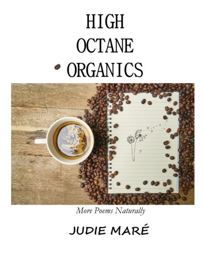 High Octane Organics: More Poems Naturally