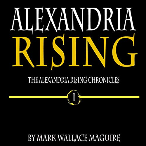 Alexandria Rising (An Action and Adventure Suspense Thriller)  By  cover art