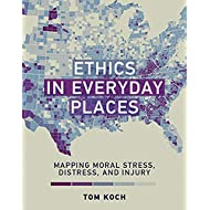 Ethics in Everyday Places: Mapping Moral Stress, Distress, and Injury (Basic Bioethics)