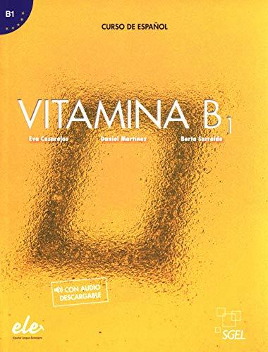 Vitamina B1 libro del alumno + licencia digital: Libro del alumno + audio descargable (B1)