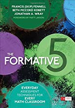 The Formative 5: Everyday Assessment Techniques for Every Math Classroom (Corwin Mathematics Series)