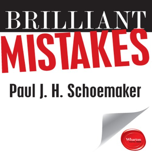 Brilliant Mistakes     Finding Success on the Far Side of Failure              By:                                                                                                                                 Paul J. H. Schoemaker                               Narrated by:                                                                                                                                 Dave Courvoisier                      Length: 5 hrs and 4 mins     6 ratings     Overall 4.0