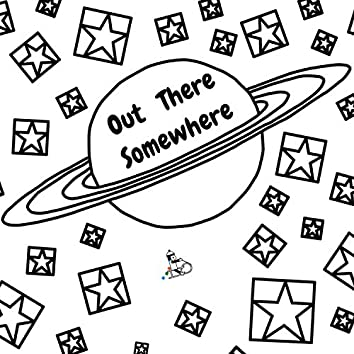 OutThereSomewhere