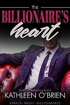The Billionaire's Heart (Amalfi Night Billionaires Book 4) by [Kathleen O'Brien]