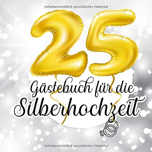 Gästebuch für die Silberhochzeit: Farbiges Gästebuch und Erinnerungsalbum für die Silberne...