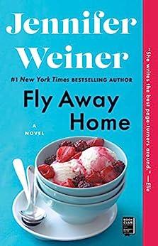Fly Away Home: A Novel by [Jennifer Weiner]