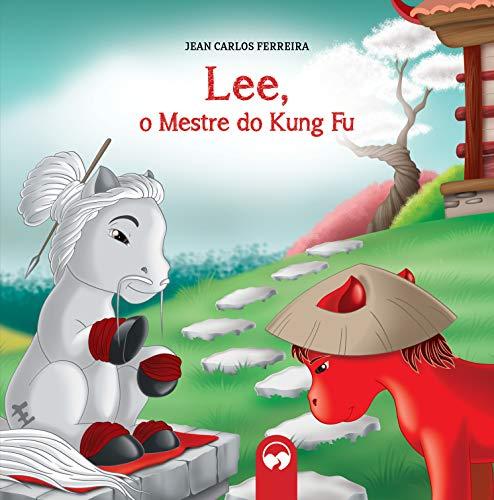 Lee, o Mestre do Kung Fu: Literatura Encantada