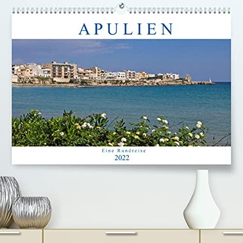 Apulien - Eine Rundreise (Premium, hochwertiger DIN A2 Wandkalender 2021, Kunstdruck in Hochglanz)