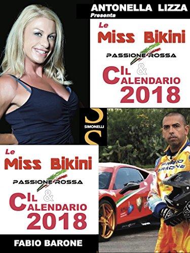 Le Miss Bikini Passione Rossa & il Calendario 2018 (Italian Edition)