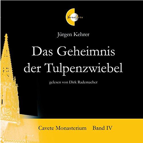 Das Geheimnis der Tulpenzwiebel     Cavete Monasterium 4              Autor:                                                                                                                                 Jürgen Kehrer                               Sprecher:                                                                                                                                 Dirk Rademacher                      Spieldauer: 4 Std. und 11 Min.     11 Bewertungen     Gesamt 3,9