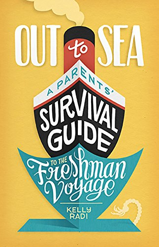 Out to Sea: A Parents' Survival Guide to the Freshman Voyage