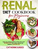 Renal Diet Cookbook For Beginners: Step-By-Step Nutritional Guidelines...