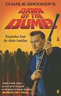 Charlie Brooker's Dawn Of The Dumb