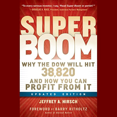 Super Boom: Why the Dow Jones Will Hit 38,820 and How You Can Profit From It audiobook cover art