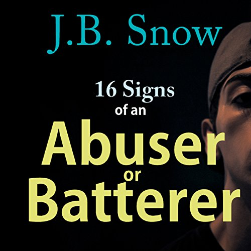 Page de couverture de 16 Signs of an Abuser or Batterer: Personal Support Included!