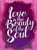 愛は魂の美しさです 金属板ブリキ看板警告サイン注意サイン表示パネル情報サイン金属安全サイン
