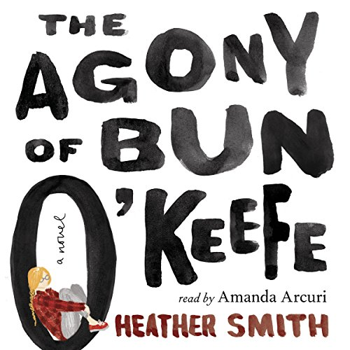The Agony of Bun O'Keefe audiobook cover art