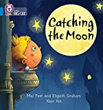 Catching the Moon: Band 04/Blue (Collins Big Cat Phonics)