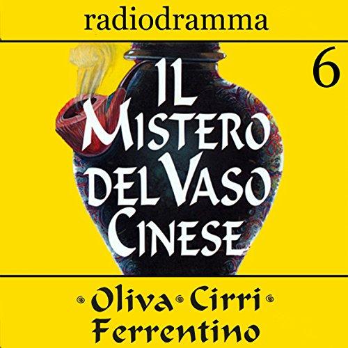Il mistero del vaso cinese 6 | Carlo Oliva