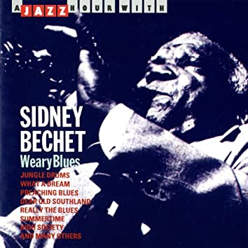 A Jazz Hour With Sidney Bechet: Weary Blues