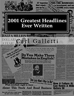 2001 Greatest Headlines Ever Written: A Collection to Inspire Your Own Great Headlines