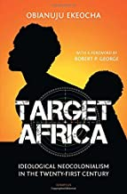 Target Africa: Ideological Neo-Colonialism Of The Twenty-First Century