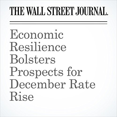 Economic Resilience Bolsters Prospects for December Rate Rise cover art