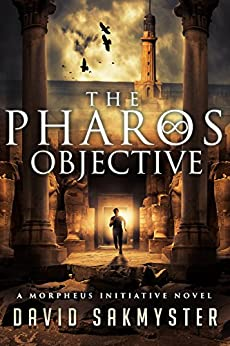 The Pharos Objective: The Morpheus Initiative: Book 1 by [David Sakmyster]