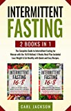 Intermittent Fasting: 2 books in 1: The Complete Guide to Intermittent Fasting for Woman with the 16/8 Method. 4 Weeks Meal Plan Included. Lose Weight ... Quick and Easy Recipes. (English Edition)
