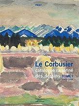 Le Corbusier catalogue raisonné des dessins : Tome 1, Années de formation et premiers voyages. 1902-1916: tome I 1902-1916