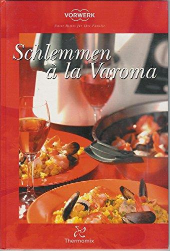 Schlemmen à la Varoma Original Vorwerk Thermomix TM31 Rezeptbuch Gerichte für den Dampfgarer rote Ausgabe TM21 TM5
