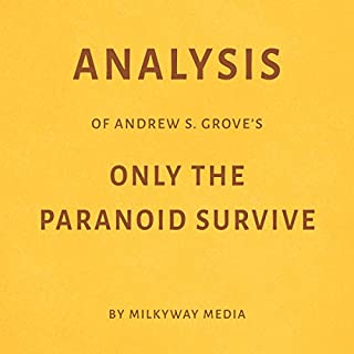 Analysis of Andrew S. Grove's Only the Paranoid Survive by Milkyway Media audiobook cover art